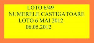 Numere LOTO 6 mai 2012-LOTO 6/49