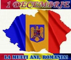 1 Decembrie Ziua Nationala a Romaniei - La Multi Ani Romani - La Multi Ani Romania