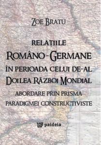 Volumul RELATIILE ROMANO-GERMANE IN PERIOADA CELUI DE-AL DOILEA RAZBOI MONDIAL, ABORDARE PRIN PRISMA PARADIGMEI CONSTRUCTIV