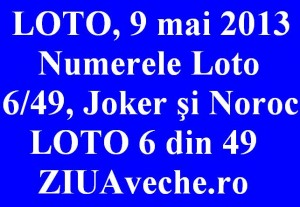LOTO, 9 mai 2013: Numerele Loto 6/49, Joker şi Noroc