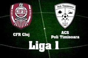 Liga I, etapa a 2-a: CFR Cluj - ACS Poli Timişoara (live video)