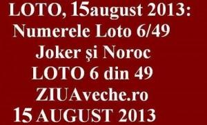LOTO, 15 august 2013: Numerele Loto 6/49, Joker şi Noroc
