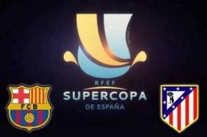 supercupa spaniei barcelona atletico madrid