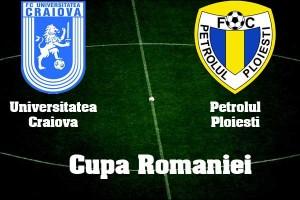 Cupa Romaniei: Universitatea Craiova - Petrolul