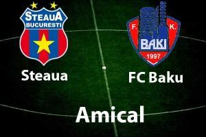 Meci amical: Steaua - FC Baku, scor 0-2