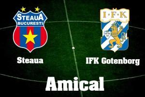 Meci amical: Steaua - IFK Goteborg