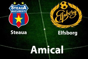 Meci amical: Steaua - Elfsborg