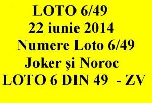 LOTO 6 din /49, 22 iunie 2014. Numere Loto 6/49