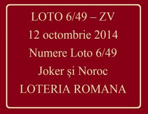 LOTO 6/49, 12 octombrie 2014. Numere Loto 6/49, Joker şi Noroc