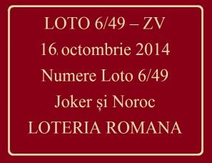 LOTO 6/49, 16 octombrie 2014. Numere Loto 6/49, Joker şi Noroc