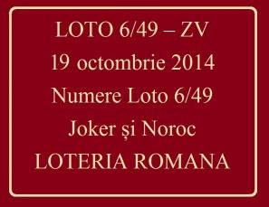 LOTO 6/49, 19 octombrie 2014. Numere Loto 6/49, Joker şi Noroc
