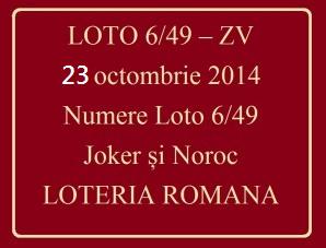 LOTO 6/49, 23 octombrie 2014. Numere Loto 6/49, Joker şi Noroc