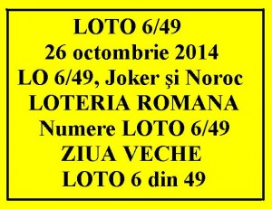 LOTO 6/49, 26 octombrie 2014.