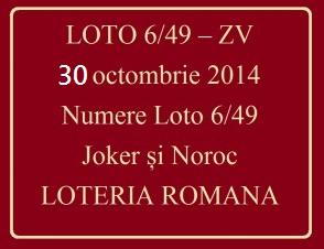 LOTO 6/49, 30 octombrie 2014. Numere Loto 6/49, Joker şi Noroc
