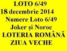 LOTO 6/49, 18 decembrie 2014. Numere Loto 6/49, Joker şi Noroc