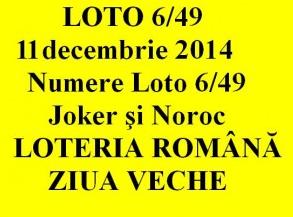 LOTO 6/49, 11 decembrie 2014. Numere Loto 6/49, Joker şi Noroc