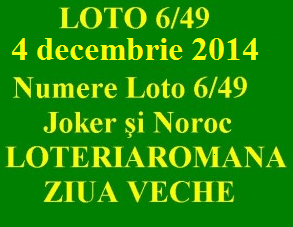 LOTO 6/49, 4 decembrie 2014. Numere Loto 6/49, Joker şi Noroc