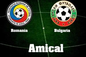Fotbal, meci amical. Romania - Bulgaria