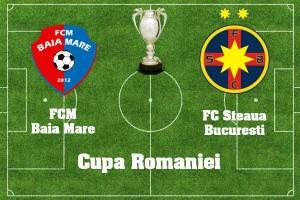 Cupa Romaniei. FCM Baia Mare - Steaua