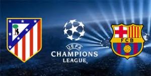 Champions League. Atletico Madrid - FC Barcelona