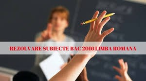 bacalaureat 2016 subiecte si bareme