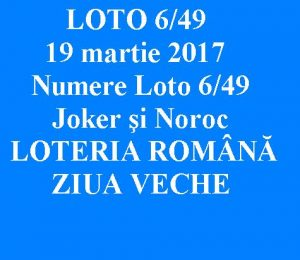 LOTO 6/49, 19 martie 2017. Numere Loto 6/49, Joker şi Noroc sport