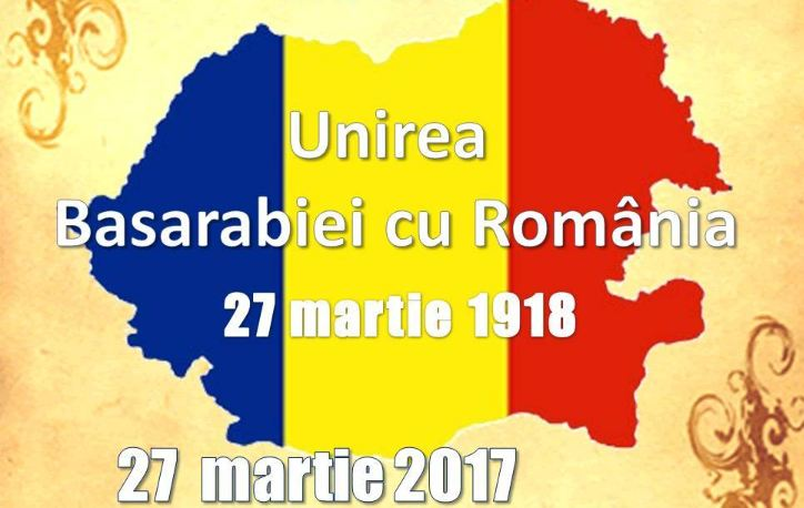27 martie – Ziua Unirii Basarabiei cu România,  SĂRBĂTOARE naţională