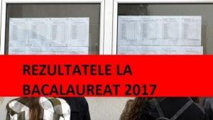 Rezultate BACALAUREAT 2017