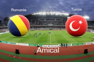 Romania - Turcia, meci amical