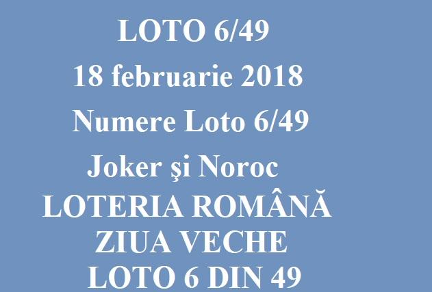 LOTO 6/49, 18 februarie 2018. Numere Loto 6/49, Joker şi Noroc