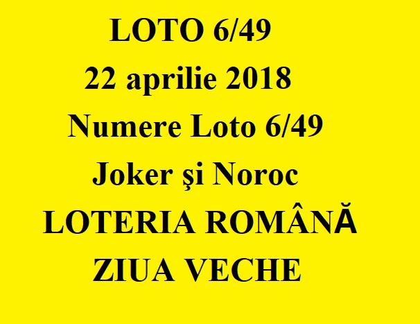 LOTO 6/49, 22 aprilie 2018. Numere Loto 6/49, Joker şi Noroc