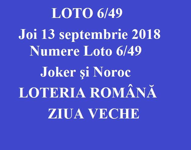 LOTO 6/49, 13 septembrie 2018. Numere Loto 6/49, Joker şi Noroc