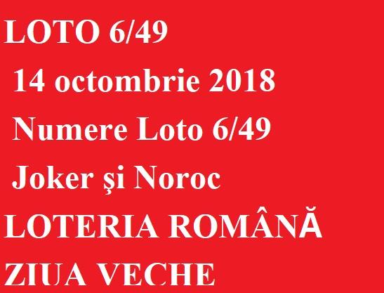 LOTO 6/49, 14 octombrie 2018. Numere Loto 6/49, Joker şi Noroc