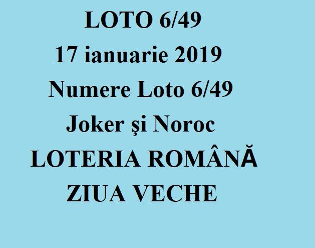 LOTO 6/49, 17 ianuarie 2019. Numere Loto 6/49, Joker şi Noroc