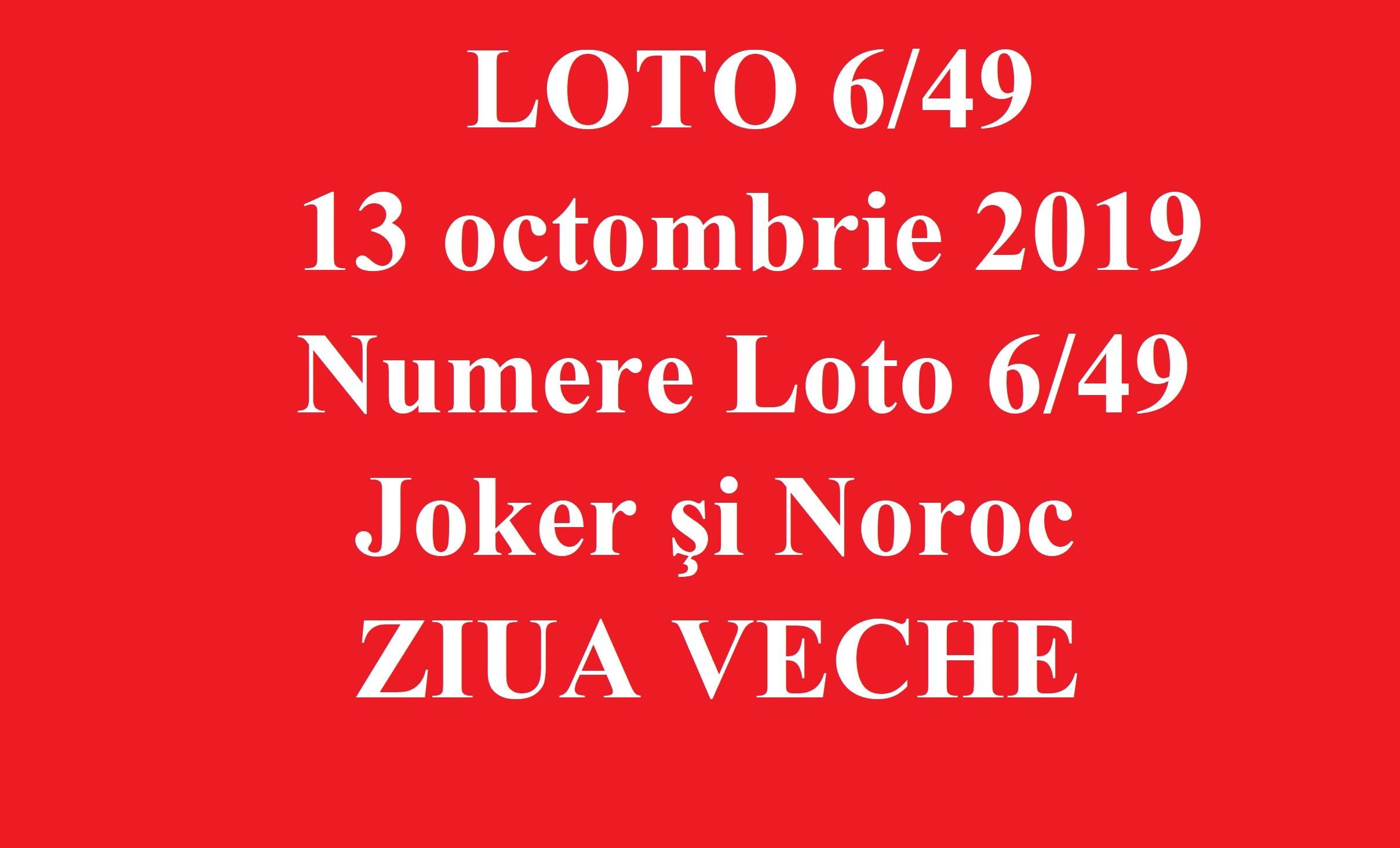 LOTO 6/49, 13 octombrie 2019. Numere Loto 6/49, Joker şi Noroc